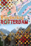 Rondleiding door Rotterdam