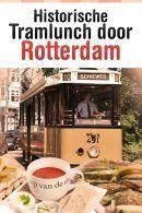 Historische Tramlunch door Rotterdam