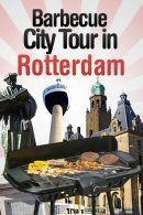 Barbecue – City Tour in Rotterdam