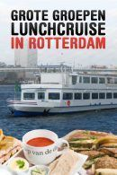 Grote Groepen Lunchcruise in Rotterdam