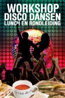 Lunch – Workshop Disco Dansen – Rondleiding